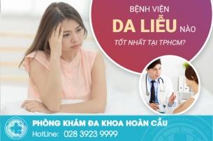 Bệnh viện da liễu nào tốt nhất tại TPHCM?